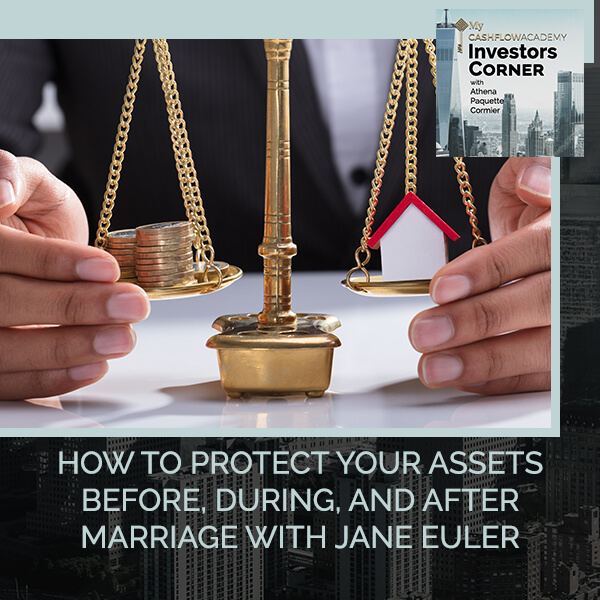How To Protect Your Assets Before, During, And After Marriage With Jane Euler