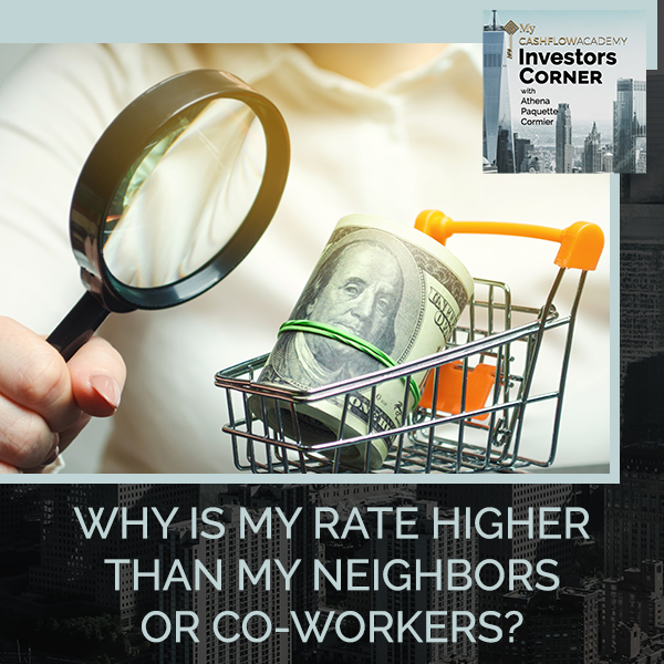 Why Is My Rate Higher Than My Neighbors Or Co-Workers?