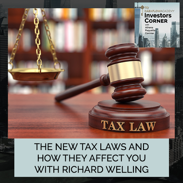 The New Tax Laws And How They Affect You With Richard Welling