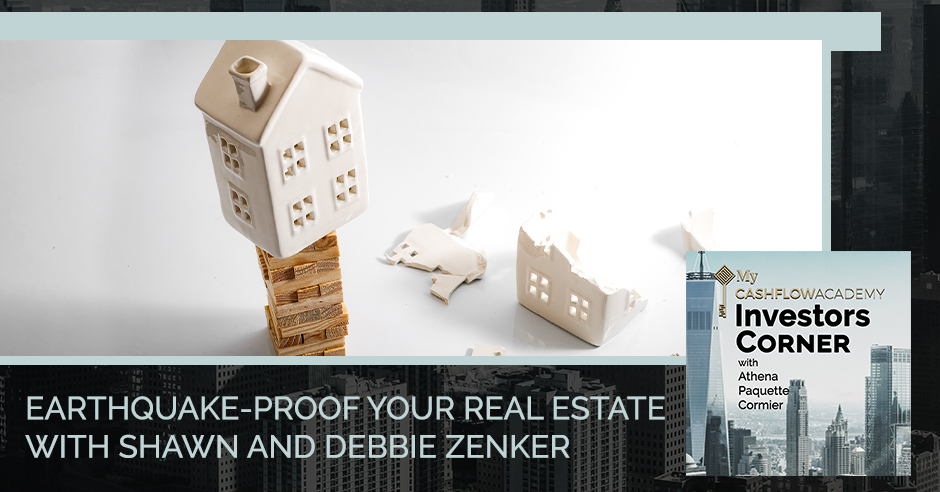 Earthquake-Proof Your Real Estate With Shawn and Debbie Zenker