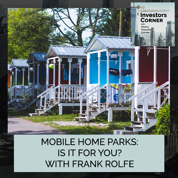 Mobile Home Parks: Is It For You? With Frank Rolfe