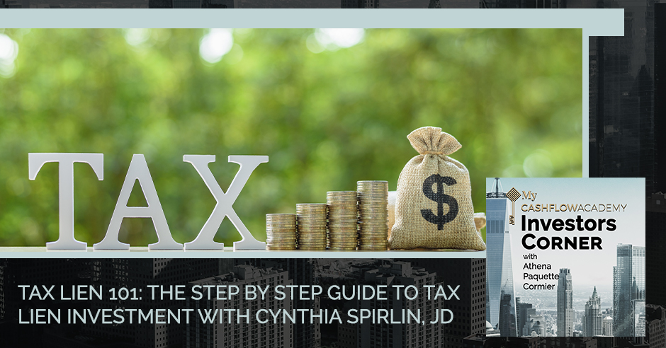 Tax Lien 101: The Step By Step Guide To Tax Lien Investment With Cynthia Spirlin, JD