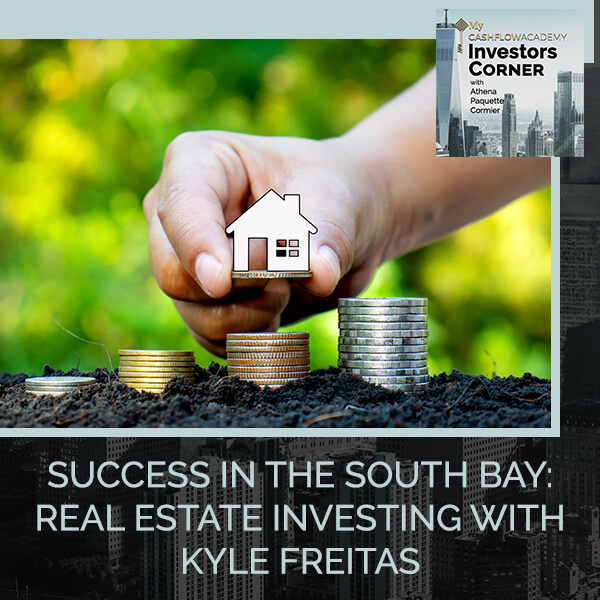 Success In The South Bay: Real Estate Investing With Kyle Freitas