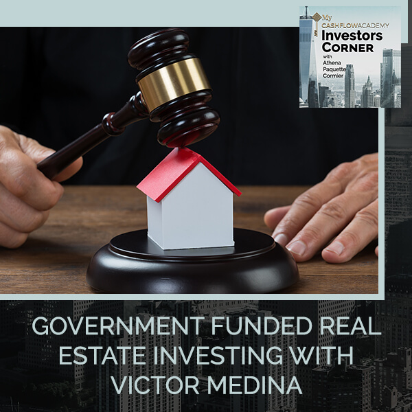 Government Funded Real Estate Investing With Victor Medina