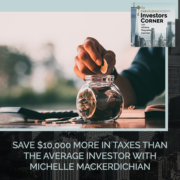 Save $10,000 More In Taxes Than The Average Investor With Michelle Mackerdichian
