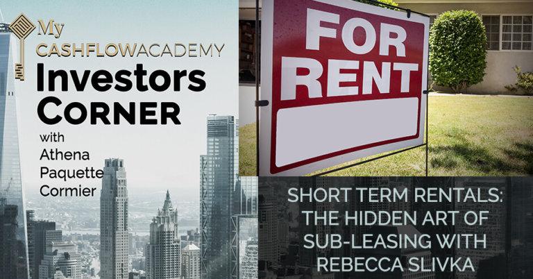 Short Term Rentals: The Hidden Art Of Sub-Leasing With Rebecca Slivka