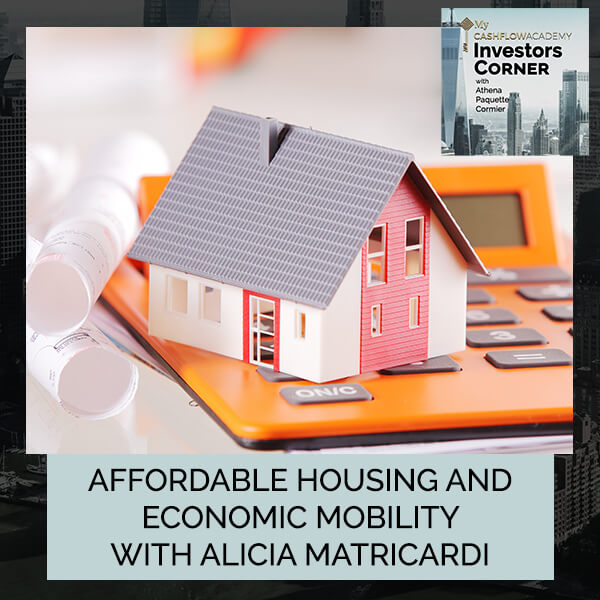 Affordable Housing And Economic Mobility With Alicia Matricardi